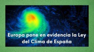 Imagen tormenta con texto Europa pone en evidencia la Ley del Clima de España