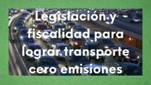 Imagen legislación y fiscalidad para lograr transporte cero emisiones